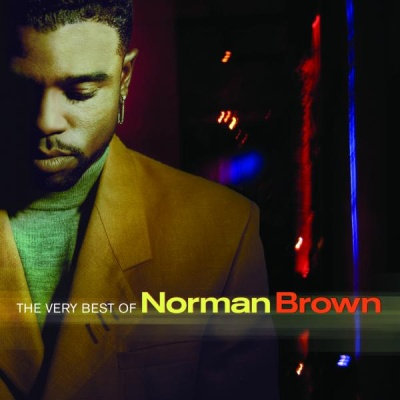 Norman Brown - The Very Best Of Norman Brown