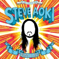 Steve Aoki - Earthquakey People (The Sequel)