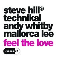 Andy Whitby, Technikal, Steve Hill, Mallorca Lee - Feel The Love