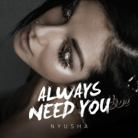 Nyusha - Always Need You