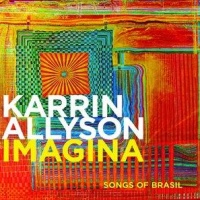 Karrin Allyson - Imagina: Songs Of Brazil