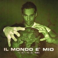 DJ Activator - Il Mondo E` Mio