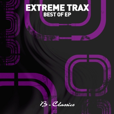Extreme Trax - Best Of EP (Album)
