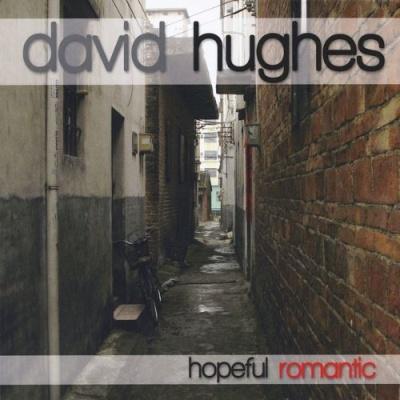 David Hughes - Hopeful Romantic