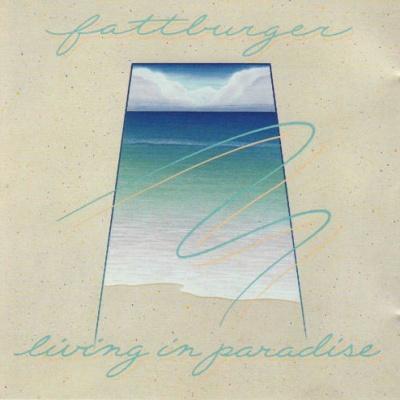 Fattburger - Living in Paradise