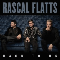 Rascal Flatts - Hopin' You Were Lookin'