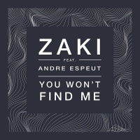 ZAKI - You Won't Find Me