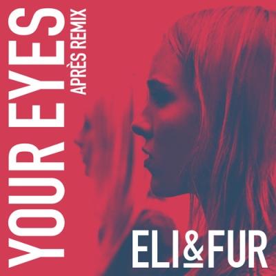 Eli & Fur - Your Eyes
