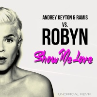 KEYTON, Andrey - Show Me Love (Unofficial Remix)