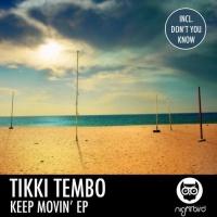 TIKKI TEMBO - Keep Movin'
