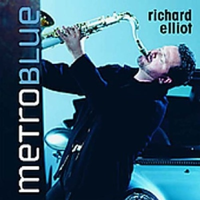 Richard Elliot - Metro Blue