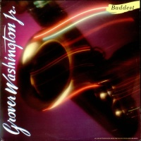Grover Washington Jr. - Baddest
