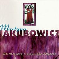 Martyna Jakubowicz - Dziewczynka Z Pozytywka Edwarda