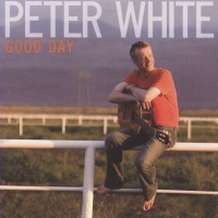 Peter White - Good Day