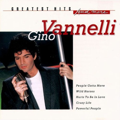 Gino Vanelli - Greatest Hits and More