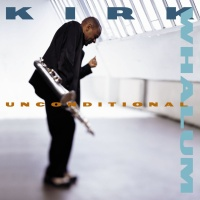 Kirk Whalum - Unconditional