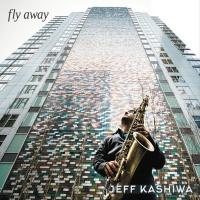 Jeff Kashiwa - Fly Away