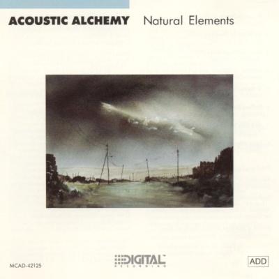 Acoustic Alchemy - Natural Elements (Album)