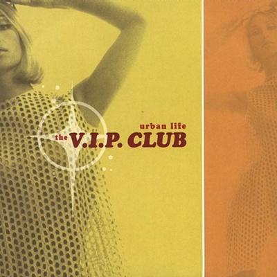 The V.I.P. Club - Urban Life