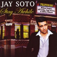 Jay Soto - Stay A While