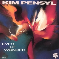 Kim Pensyl - Eyes Of Wonder