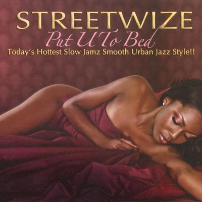 Streetwize - Put U to Bed