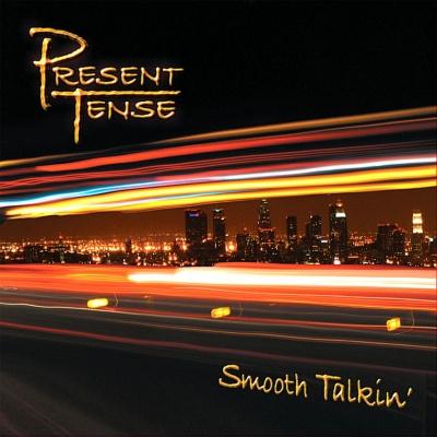 Present Tense - Smooth Talkin'
