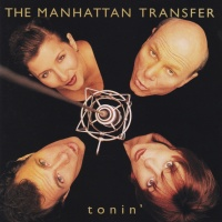 The Manhattan Transfer - Tonin'