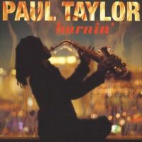 Paul Taylor - Burnin'