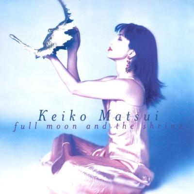 Keiko Matsui - Full Moon And The Shrine