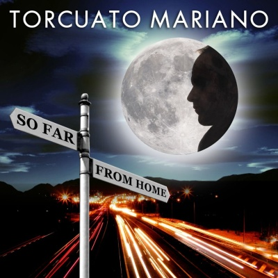 Torcuato Mariano - So Far From Home