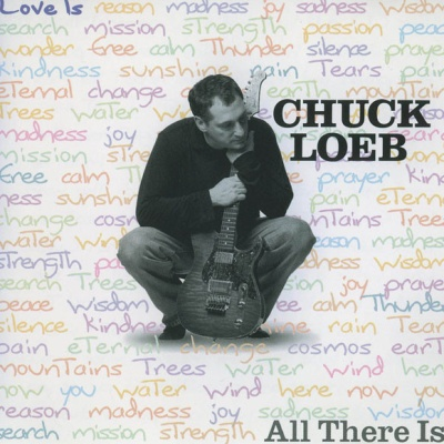 Chuck Loeb - All There Is
