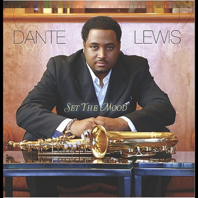 Dante Lewis - Set The Mood