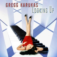 Gregg Karukas - Looking Up