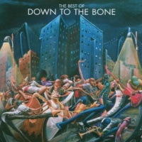 Down To The Bone - Gotta Get Back To You