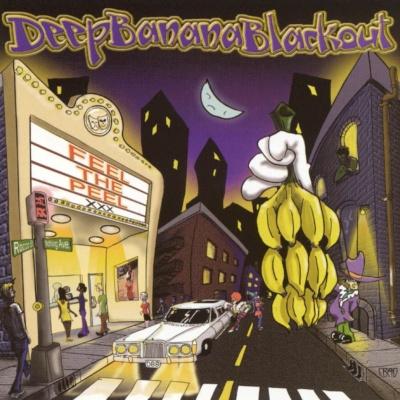 Deep Banana Blackout - Feel the Peel