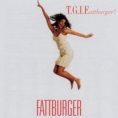 Fattburger - T.G.I.F.