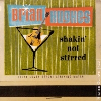 Brian Hughes - Shakin' Not Stirred