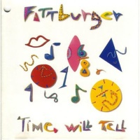 Fattburger - Time Will Tell