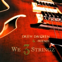 Drew Davidsen - We 3 Stringz