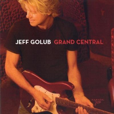 Jeff Golub - Grand Central