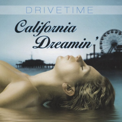 Drivetime - California Dreamin'