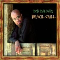 Bob Baldwin - Brazil Chill