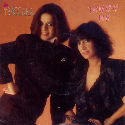 New Baccara - Touch Me