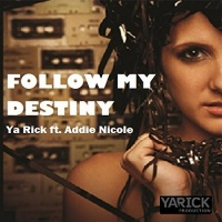 Ya Rick - Follow My Destiny