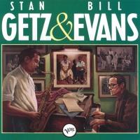- Stan Getz & Bill Evans