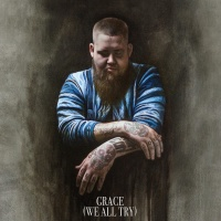 Rag'N'Bone Man - Grace (We All Try)