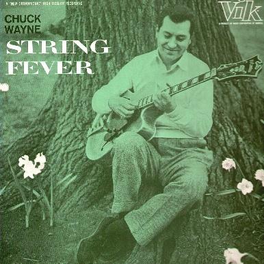 Chuck Wayne - String Fever