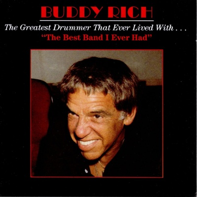 Buddy Rich - The Greatest Drummer That Ever Lived With...The Best Band I Ever Had