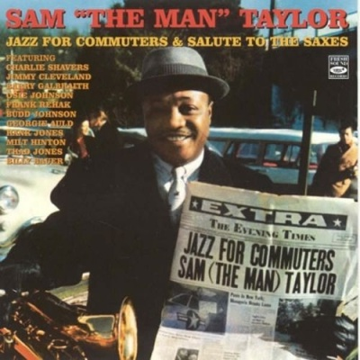 Sam Taylor - Jazz For Commuters & Salute To The Saxes